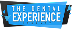 The Dental Experience Podcast Trident Dental Lab